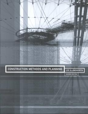 Construction methods and planning / J.R. Illingworth