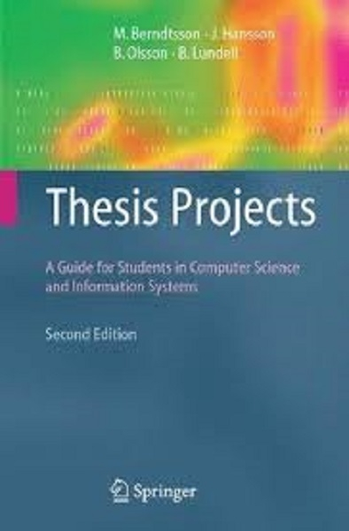 Thesis projects : a guide for students in computer science and information systems
