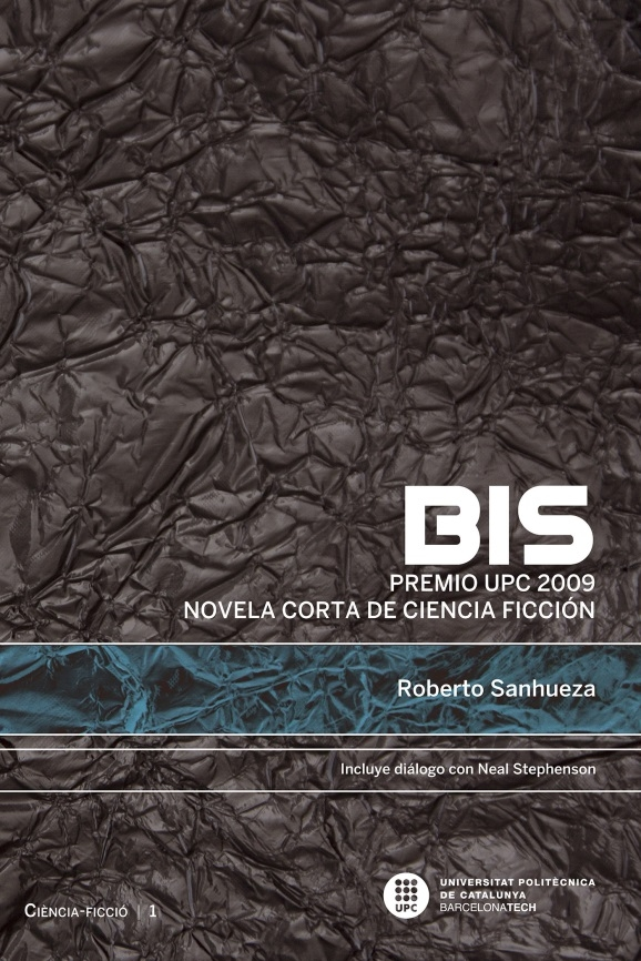Bis [Recurs electrònic] : premio UPC 2009 : novela corta de ciencia ficción / Roberto Sanhueza