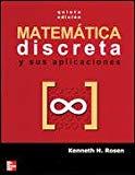 Matemática discreta y sus aplicaciones / Kenneth H. Rosen