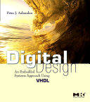 Digital design : an embedded systems approach using VHDL / Peter J. Ashenden