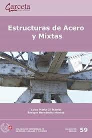 Estructuras de acero y mixtas / Luisa María Gil Martín, Enrique Hernández Montes (Universidad de Granada)