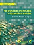 Programación multimedia y dispositivos móviles / Jacinto D. Cabrera Rodríguez