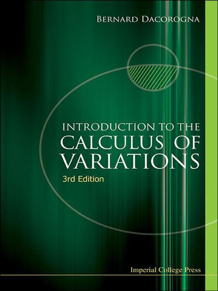 Introduction to the calculus of variations / Bernard Dacorogna (École Polytechnique Fédérale Lausanne, Switzerland)