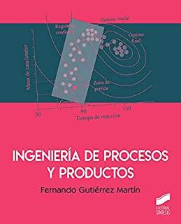 Ingeniería de procesos y productos/ Fernando Gutiérrez Martín