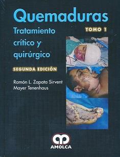 Quemaduras : tratamiento crítico y quirúrgico / Ramón L. Zapata Sirvent, Mayer Tenenhaus