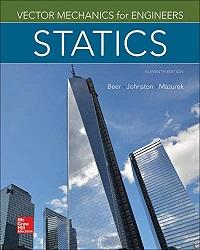 Vector mechanics for engineers : statics / Ferdinand P. Beer (Late of Lehigh University), E. Russell Johnston, Jr. (Late of University of Connecticut), David F. Mazurek (U.S. Coast Guard Academy)