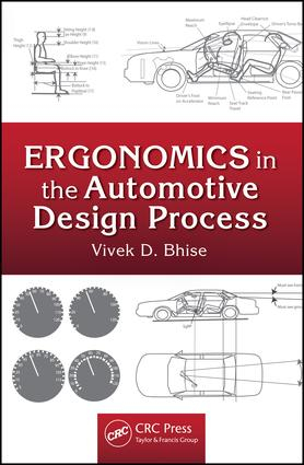 Ergonomics in the automotive design process / Vivek D. Bhise