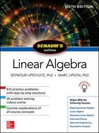 Linear algebra / Seymour Lipschutz (PhD, Temple Univerity), Marc Lars Lipson (PhD, Univerity of Virginia)