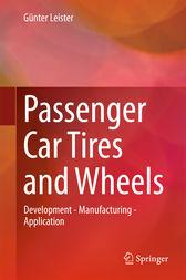 Passenger car tires and wheels : development -- manufacturing -- application / Günter Leister
