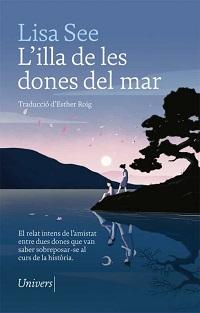 L'Illa de les dones del mar / Lisa See ; traducció d'Esther Roig