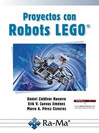 Proyectos con robots Lego / Daniel Zaldívar, Erik Cuevas, Marco Pérez