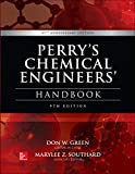 Perry's chemical engineers' handbook / editor-in-chief, Don W. Green, Emeritus Distinguished Professor of Chemical and Petroleum Engineering, University of Kansas ; associate editor, Marylee Z. Southard, Associate Professor of Chemical & Petroleum Engineering, University of Kansas