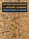 Pattern recognition and machine learning / Christopher M. Bishop