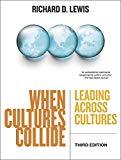 When cultures collide : leading across cultures / Richard D. Lewis