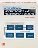 Introduction to mechatronics and measurement systems / David G. Alciatore