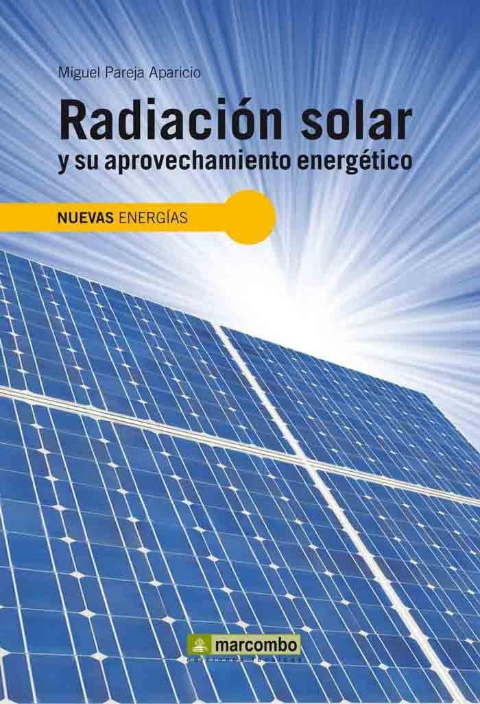 Radiación solar y su aprovechamiento energético / Miguel Pareja Aparicio