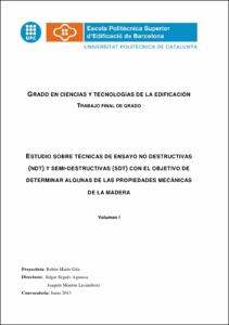 Estudio sobre técnicas de ensayo no destructivas ( NDT ) y semi-destructivas ( SDT ) con el objetivo de determinar algunas de las propiedades mecánicas de la madera