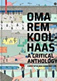 OMA/Rem Koolhaas : a critical reader from 'Delirious New York' to 'S,M,L,XL' / Christophe Van Gerrewey