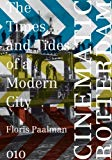 Cinematic Rotterdam : the times and tides of a modern city / Floris Paalman
