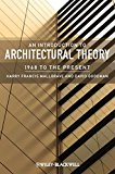 An Introduction to architectural theory : 1968 to the present / Harry Francis Mallgrave and David Goodman