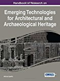 Handbook of research on emerging technologies for architectural and archaeological heritage / Alfonso Ippolito