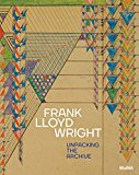 Frank Lloyd Wright at 150 : unpacking the archive / Barry Bergdoll, Jennifer Gray ; with essays by Michael Desmond i 13 més]