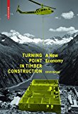 Turning point in timber construction : a new economy / Ulrich Dangel