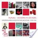 MoMoWo - 100 works in 100 years : European women in architecture and design - 1918-2018 / edited by Ana María Fernández García, Caterina Franchini, Emilia Garda, Helena Seražin