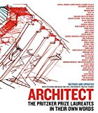 Architect : the Pritzker Prize laureates in their own words / Ruth Peltason and Grace Ong-Yan, foreword by Martha Thorne