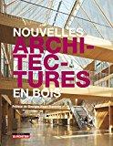 Nouvelles architectures en bois / préface de Georges-Henri Florentin ; textes de Delphine Desveaux