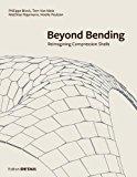 Beyond bending : reimagining compression shells / Philippe Block, Tom Van Mele, Matthias Rippmann, Noelle Paulson