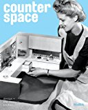 Counter space : design and the modern kitchen / [curators:] Juliet Kinchin and Aidan O'Connor