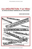 «La arquitectura y la vida» : los artículos de Arniches y Domínguez en El Sol y otros escritos / Concha Dïez-Pastos Iribas