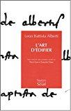 L'art d'édifier / Leon Battista Alberti ; texte traduit du Latin, présenté et annoté par Pierre Caye et Françoise Choay