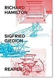 Richard Hamilton - Sigfried Giedion : reaper / Editors Carson Chan, Linda Schäder ; authors, Carson Chan [i 6 més] ; translators, Irene Aeberli [i 5 més]