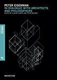 Peter Eisenman : in dialogue with architects and philosophers / edited by: Vladan Djokić & Petar Bojanić