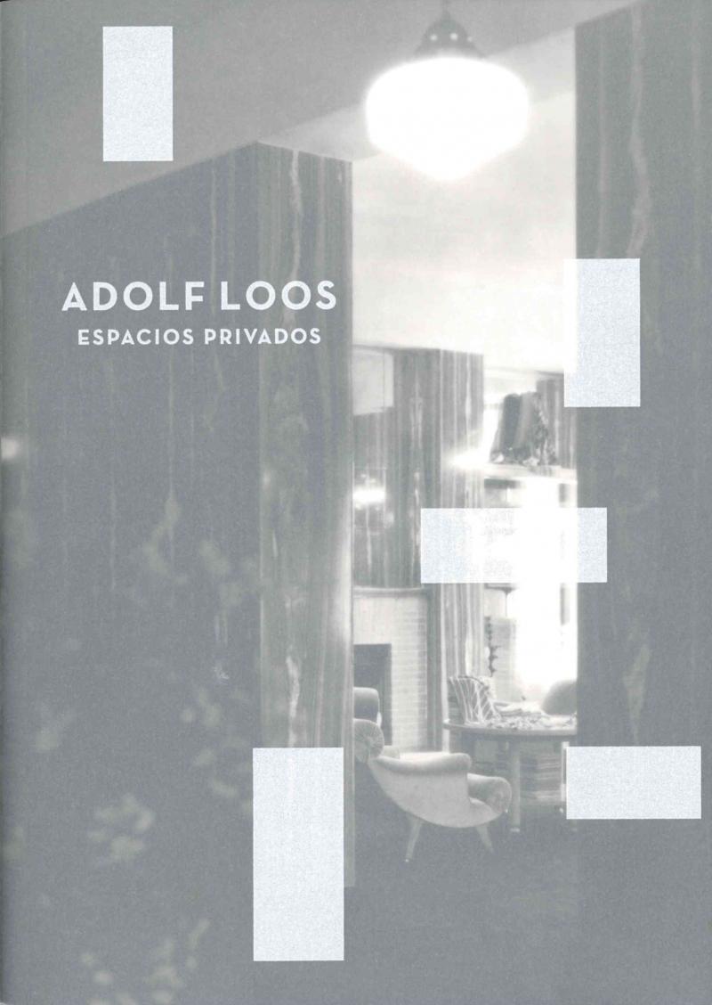 Adolf Loos : espacios privados / concepción y producción: Museo del Diseño de Barcelona, Obra Social