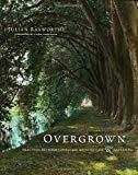 Overgrown : practices between landscape architecture & gardening / Julian Raxworthy