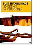 Sustentabilidade no design de interiores / Siân Moxon