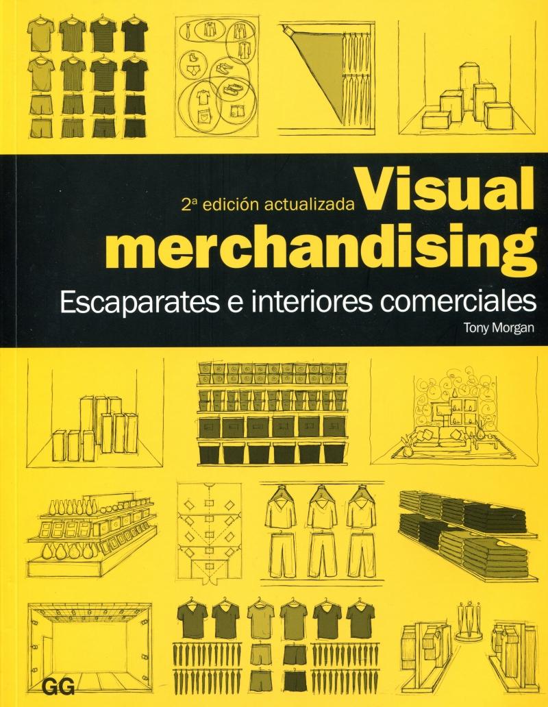 Visual merchandising : escaparates e interiores comerciales / Tony Morgan