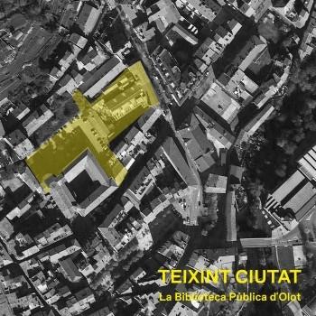 Teixint ciutat : la Biblioteca Pública d'Olot / direcció i edició: Joan Curós i Vilà