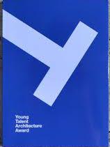 Young Talent Architecture Award / edition and coordination: Ivan Blasi, Anna Sala Giralt ; translation and proofreading: Textos BCN