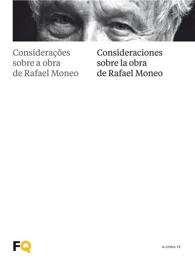 Considerações sobre a obra de Rafael Moneo = Consideraciones sobre la obra de Rafael Moneo / edição a cargo / edición a cargo de Francisco González de Canales