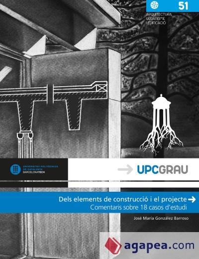 Dels elements de construcció i el projecte : comentaris sobre 18 casos d'estudi / José María González Barroso
