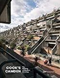 Cook's Camden : the making of modern housing / Mark Swenarton ; foreword by Kenneth Frampton ; photography by Tim Crocker and Martin Charles