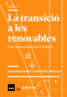 La Transició a les renovables : cap a una energia social i solidària / Jordi Pujol Soler i Carles Riba Romeva