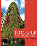 The sustainable tall building : a design primer / Philip Oldfield