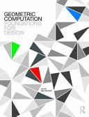 Geometric computation : foundations for design / Joy Ko and Kyle Steinfeld