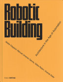 Robotic building: architecture in the age of automation / Mollie Claypool, Manuel Giménez García, Gilles Retsin, Vicente Soler